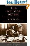 The Scholar Denied - W. E. B. Du Bois...