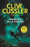 Tormenta en La Habana (Dirk Pitt 23) (BEST SELLER)