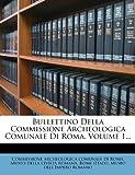 Scarica Libro Bullettino Della Commissione Archeologica Comunale Di Roma Volume 1 (PDF,EPUB,MOBI) Online Italiano Gratis