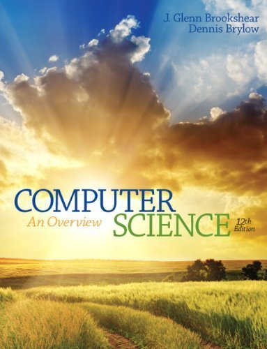 Computer Science: An Overview (12th Edition) by Brookshear, Glenn, Brylow, Dennis (2014) Paperback