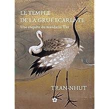 Le Temple de la Grue écarlate (Une enquête du mandarin Tân t. 1) (French Edition)