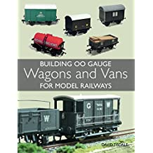 Building 00 Gauge Wagons and Vans for Model Railways (English Edition)