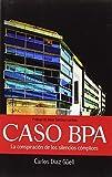 Caso BPA: La conspiración de los silencios cómplices
