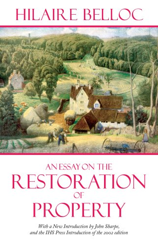 An Essay on the Restoration of Property por Hilaire Belloc