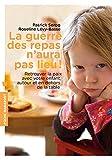 Image de La guerre des repas n'aura pas lieu ! : Retrouver la paix, autour et en dehors d