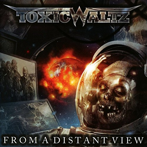 From a Distant View by Toxic Waltz