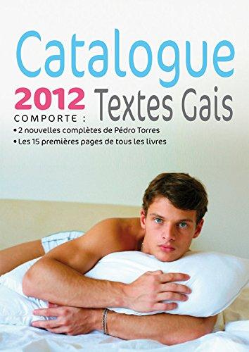 Couverture du livre Catalogue des livres numériques Textes Gais 2012: (2 nouvelles complètes - 15 pages à lire sur chaque titre)