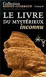 Le livre du mystérieux inconnu - Alexandre Moryason Editeur - 03/01/2011