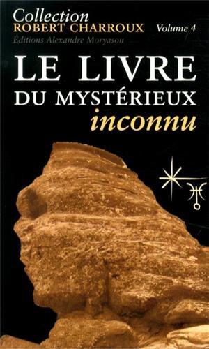 Le livre du mystérieux inconnu par Robert Charroux
