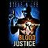Blood Justice: Action-Packed Revenge & Gripping Vigilante Justice (Angel of Darkness Thriller, Noir & Hardboiled Crime Fiction Book 3)