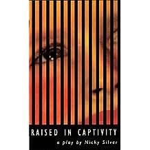Raised in Captivity