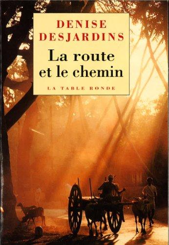 La route et le chemin: Carnets de voyage et d'ascèse