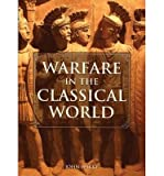 [(Warfare in the Classical World: An Illustrated Encyclopedia of Weapons, Warriors and Warfare in the Ancient Civilizations of Greece and Rome)] [Author: John Gibson Warry] published on (December, 2002)