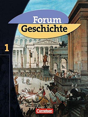 Forum Geschichte - Allgemeine Ausgabe / Band 1 - Von der Urgeschichte bis zum Ende des Römischen Reiches, 1.Auflage6.Dr.