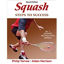 Squash: Steps to Success - 2nd Edition (Steps to Success Activity Series) (English Edition)