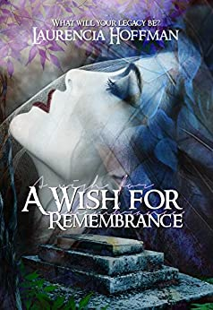 A Wish For Remembrance by [Hoffman, Laurencia]