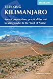 Cicerone Trekking Kilimanjaro: Ascent Preparations, Practicalities and Trekking Routes to the 'roof of Africa'
