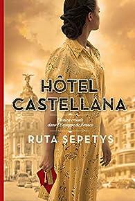 Hôtel Castellana par Ruta Sepetys