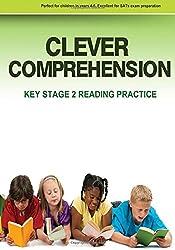 Clever Comprehension: Key Stage 2 Reading & Comprehension Practice Book 1: Volume 1