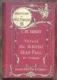 C. de Varigny. Voyage du matelot Jean-Paul en Australie. Suivi de Cornélius Vanderbilt, le roi des bateaux à vapeur la Journée de Victor le Petit homme Mon parapluie