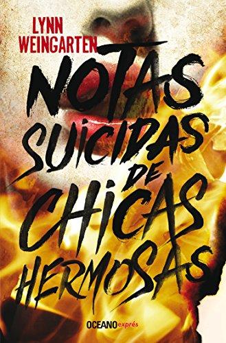 Notas suicidas de chicas hermosas (Novela) por Lynn Weingarten