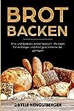 Brot backen: Brot und Gebäck selber backen - Rezepte für