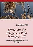 Briefe, die die (Hagener) Welt beweg(t)en!!!: Meine Heimatstadt ist mir nicht einfach schnuppe!