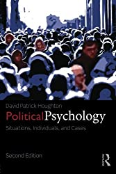 Political Psychology: Situations, Individuals, and Cases by David Patrick Houghton (2014-08-27)