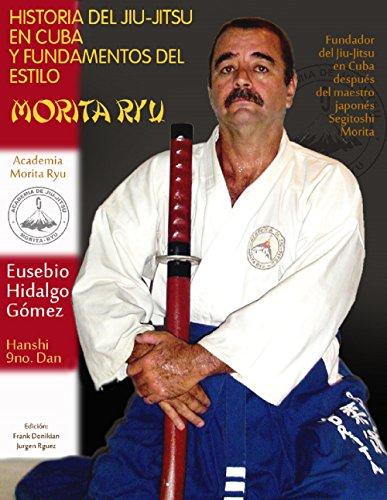 Historia del Jiu-Jitsu en Cuba: fundamentos del estilo Morita Riu por Eusebio  Hidalgo Gómez