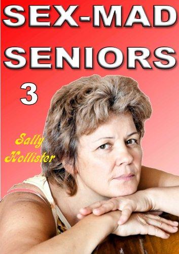 Sex-Mad Seniors 3