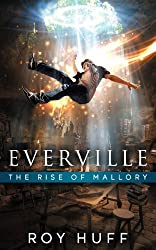 Everville: The Rise of Mallory by Roy Huff (2014-01-20)