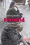 Freiwild: Das Schicksal deutscher Frauen 1945 (0) - Ingeborg Jacobs