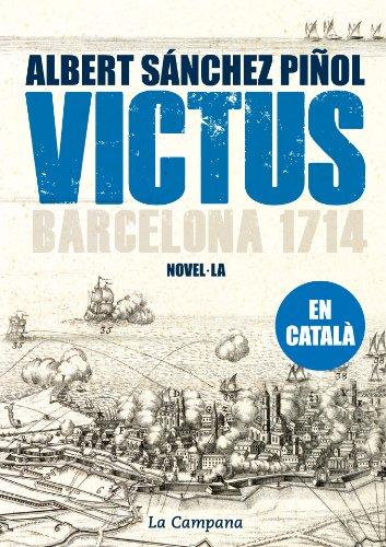 Victus: Barcelona 1714 por Albert Sánchez Piñol
