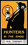 Front cover for the book Hunters in the Snow by D. M. Thomas