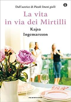 Kajsa Ingemarsson - La vita in via dei mirtilli (2015)