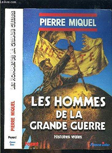 Les hommes de la grande guerre : histoires vraies 112897