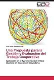 Una Propuesta para la Gestión y Evaluación del Trabajo Cooperativo