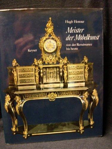 Meister der Möbelkunst. Von der Renaissance bis heute