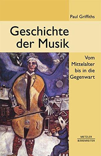Geschichte der Musik: Vom Mittelalter bis in die Gegenwart (Musik Des Mittelalters)