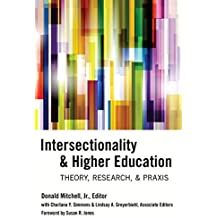 Intersectionality & Higher Education: Theory, Research, & Praxis