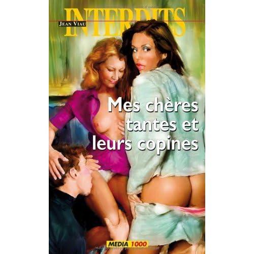 Mes chères tantes et leurs copines (Les Interdits t. 361)