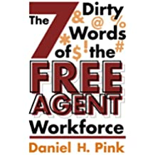 The 7 Dirty Words of the Free Agent Workforce (English Edition)
