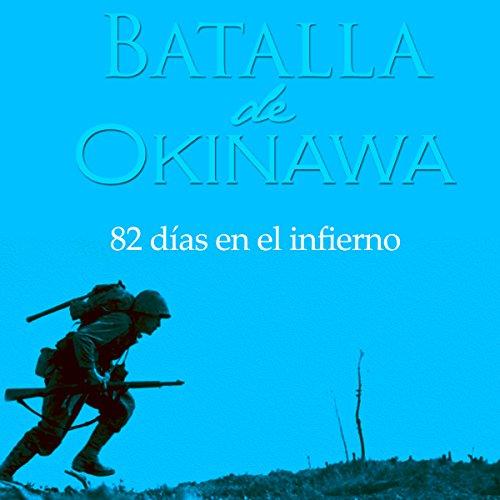 La Batalla de Okinawa [Spanish Edition]  Audiolibri