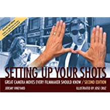 Setting Up Your Shots: Great Camera Moves Every Filmmaker Should Know (Revised) (English Edition)