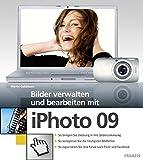 iPhoto 09: Bilder verwalten und bearbeiten mit iPhoto 09
