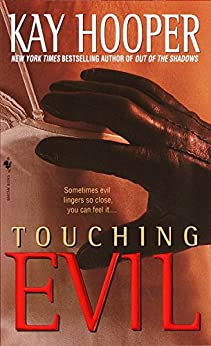 Touching Evil: A Bishop/Special Crimes Unit Novel (Evil Trilogy Book 1) by [Hooper, Kay]