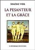 La Pesanteur et la Grâce (Classiques t. 99)