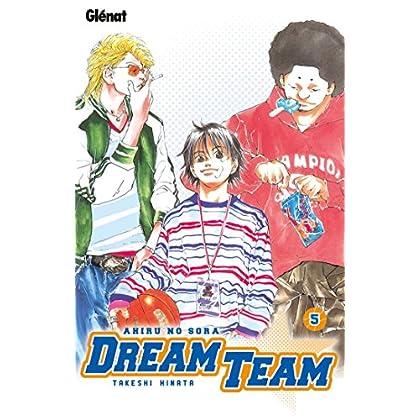 Dream Team - Tome 05: Ahiru no Sora