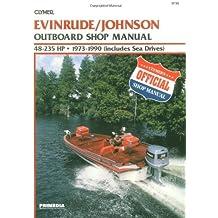 Evinrude/Johnson Outboard Shop Manual 48-235 Hp, 1973 1990