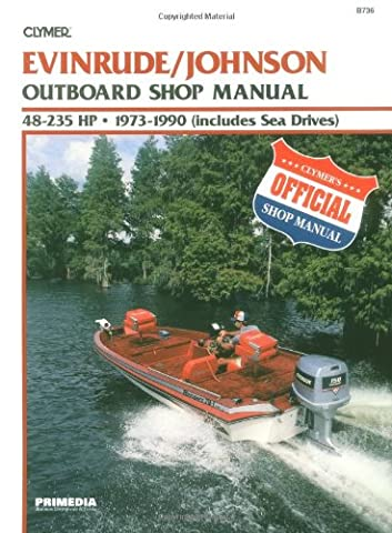 Evinrude/Johnson Outboard Shop Manual 48-235 Hp, 1973 1990